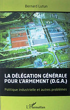 LA DELEGATION GENERALE POUR L'ARMEMENT (D G A)