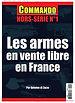 LES ARMES EN VENTE LIBRE EN FRANCE COMMANDO MAGAZINE