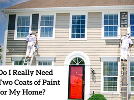 Do I Really Need Two Coats of Paint for My Home?
