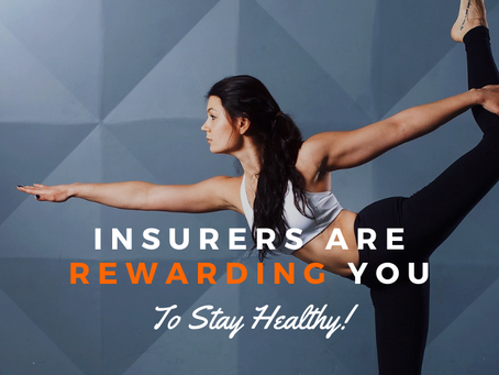 Insurers are Rewarding You to Stay Healthy!