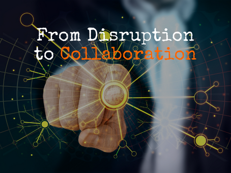 From Disruption to Collaboration
