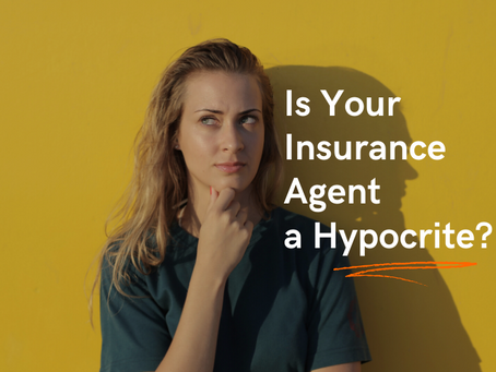 Is Your Insurance Agent a Hypocrite?