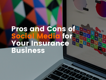 Pros & Cons of Social Media For Your Insurance Business