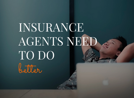 Insurance Agents Need to Do Better