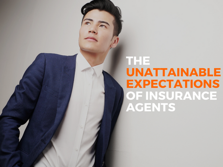 The Unattainable Expectations of Insurance Agents