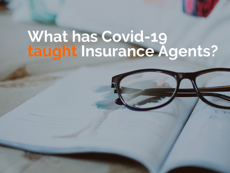 What Has Covid-19 Taught Insurance Agents?