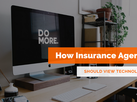 How Insurance Agents Should View Technology