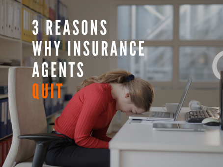 3 Reasons Why Insurance Agents Quit