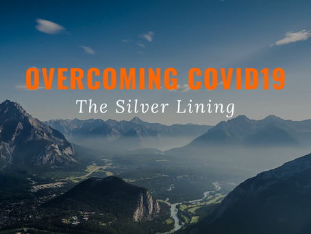 Overcoming CoVid19 - The Silver Lining