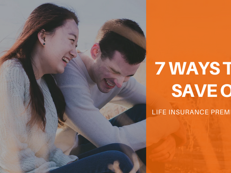 7 Ways to Save on Life Insurance Premiums
