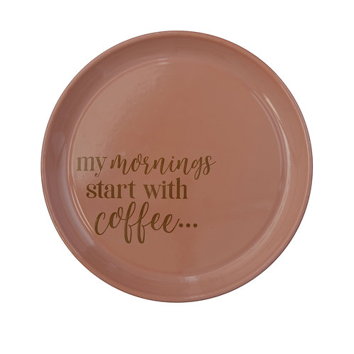 """My mornings start with coffee"" Enameled Pink Platter"