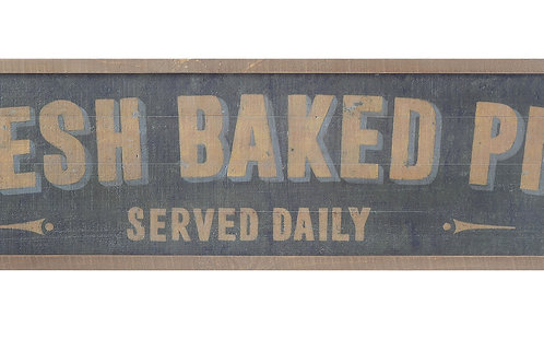 """Fresh Baked Pies Served Daily"" Wood Wall Sign"