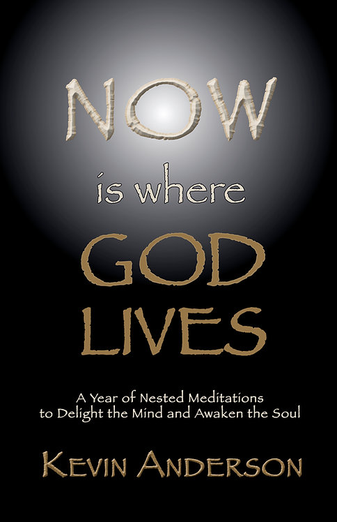 Now is where God Lives