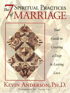 The 7 Spiritual Practices of Marriage