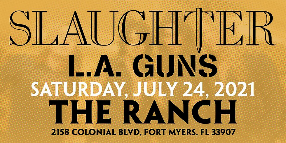 Slaughter w/ L.A. Guns, Mature Musical Pictures, and Odd The Even at The Ranch