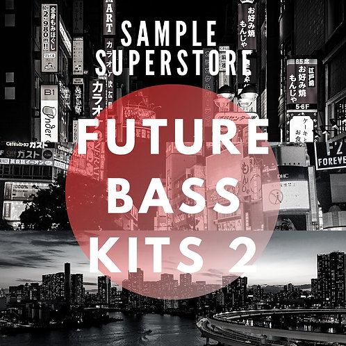 Sample Superstore - Future Bass Construction Kits Part 2