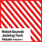 Robot Sounds Jacking Tech Jackin Sample Pack