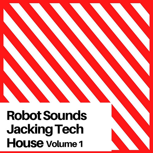 Robot Sounds - Jacking Tech House Volume 1