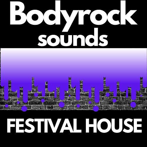 Bodyrock Sounds - Festival House