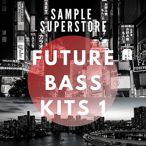 Sample Superstore - Future Bass Construction Kits Part 1