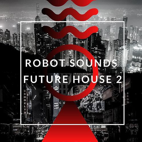 Robot Sounds - Future House 2