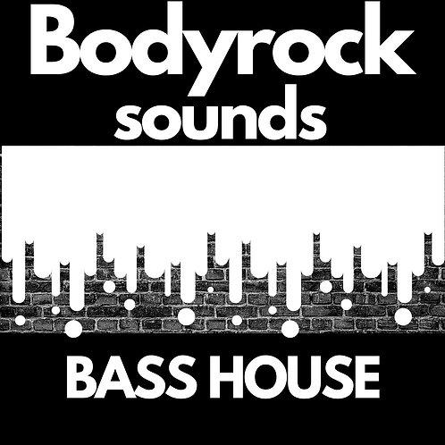 Bodyrock Sounds - Bass House