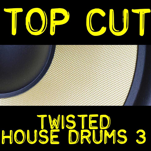 Top Cut - Twisted House Drums 3