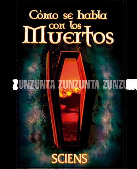 COMO SE HABLA CON LOS MUERTOS