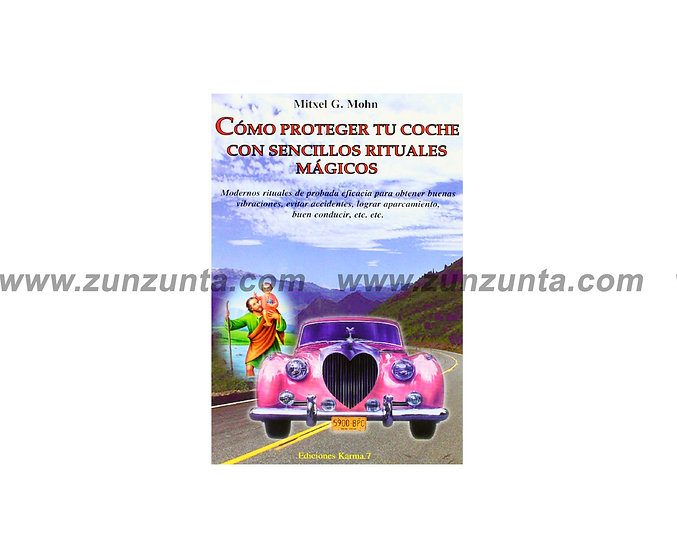 "Libro ""Como proteger tu coche con sencillos rituales mágicos"""