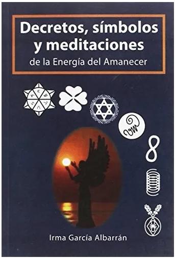 """Libro """"Decretos, símbolos y meditaciones de la Energía del Amanecer"""""""
