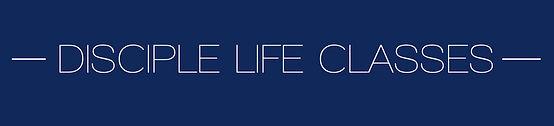 disciple life classes.jpg