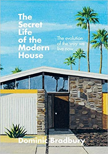 The Secret Life of the Modern House: