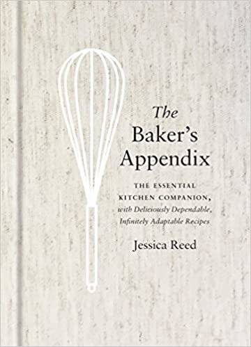 The Baker's Appendix: The Essential Kitchen Companion, with Deliciously Dependab
