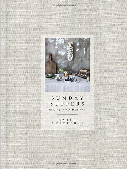 Sunday Suppers: Recipes + Gatherings: A Cookbook
