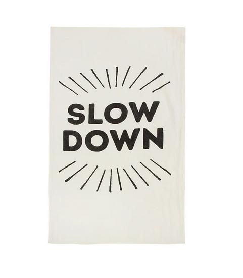 Slow Down Tea Towel