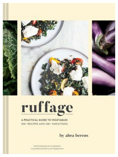 Ruffage: A Practical Guide to Vegetables (Vegetarian Cookbook, Vegetable Cookboo