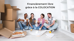 Financièrement_libre_grace_à_la_COLOCATI