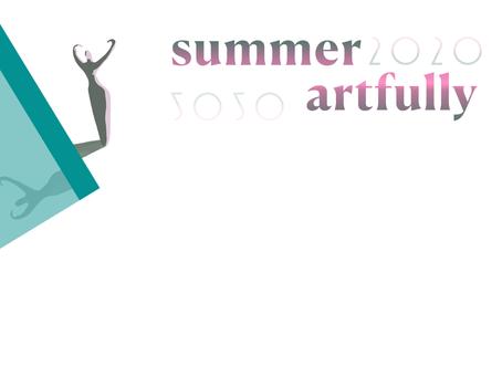 Καλοκαίρι Εντέχνως / Summer, Artfully