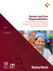 Gender and Care Responsibilities: Examining the differences for garment workers in Better Factories Cambodia