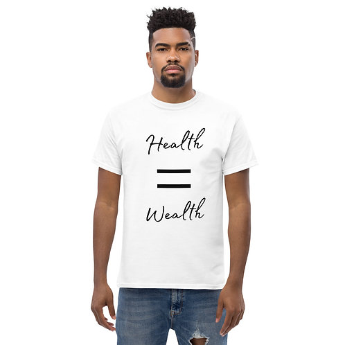 Mens's Heath = Wealth  Classic T-Shirt