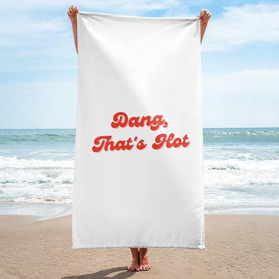 Dang, That's Hot - Beach Towel