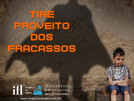 TIRE PROVEITO DOS FRACASSOS!