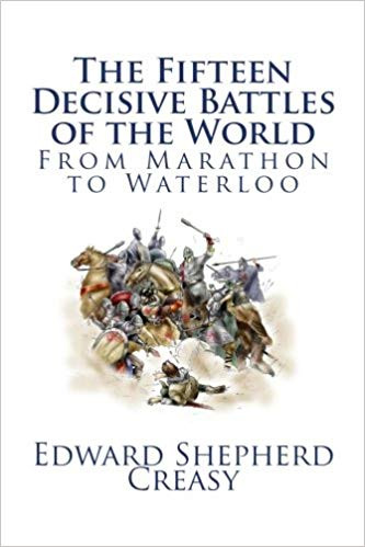 Στο βιβλίο του «The Fifteen Decisive Battles Of the World From Marathon To Waterloo» ο Άγγλος ιστορικός Sir Edward Creasy