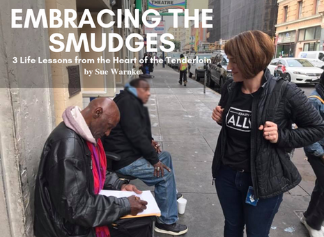 Embracing the Smudges: 3 Life Lessons from the Heart of the Tenderloin