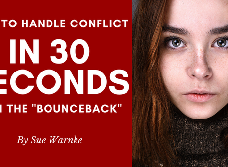 "How to Handle Conflict in 30 Seconds with the ""Bounceback"""