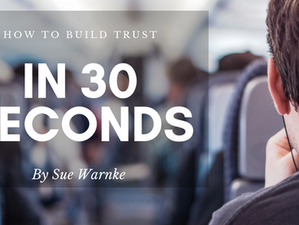 How to Build Trust in 30 Seconds