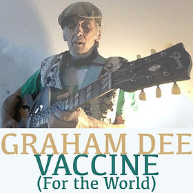 GRAHAM DEE - VACCINE (For the World)