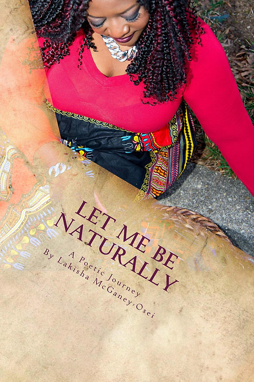Let Me Be Naturally: A Poetic Journey