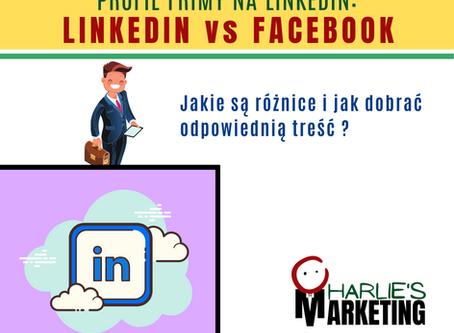 Profil firmy na LinkedIn: LINKEDIN vs FACEBOOK - Jakie są różnice i jak dobrać odpowiednią treść ?