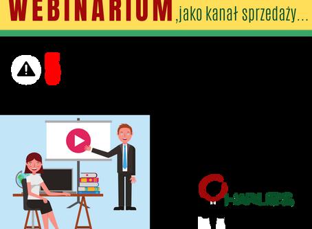 WEBINARIUM, jako kanał sprzedaży - 5 zasad jak budować wirtualną relację z potencjalnymi Klientami